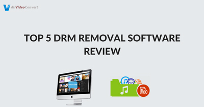 Top 5 DRM Removal Software Review